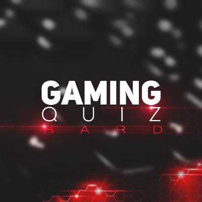 GAMING Quiz #1 (Hard)